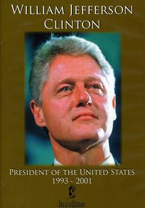Bill Clinton: President of the U.S. 1993 - 2001
