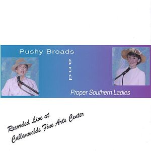 Pushy Broads & Proper Southern Ladies