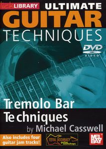 Ultimate Guitar Techniques: Tremolo Bar Tecniques