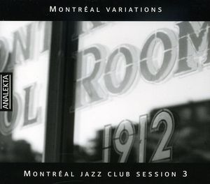 Montreal Jazz Club Session 3 /  Various