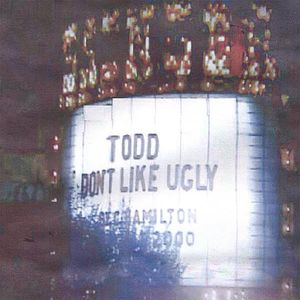 Todd Don't Like Ugly