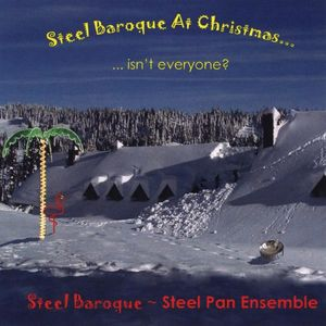 Steel Baroque at Christmas Isn't Everyone?