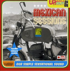 Mexican Sessions: Our Simple Sensational Sound [Enhanced] [Bonus Track