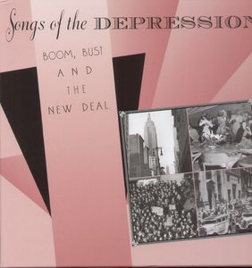 Songs Of Depression: Boom Bust New Deal