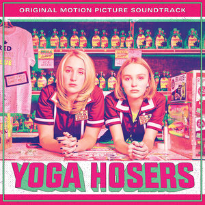Yoga Hosers Soundtrack