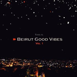 Beirut Good Vibes /  Various