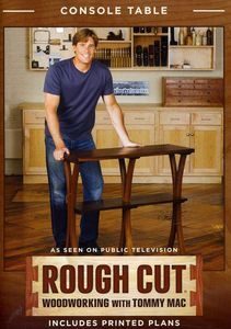Rough Cut - Woodworking Tommy Mac: Console Table
