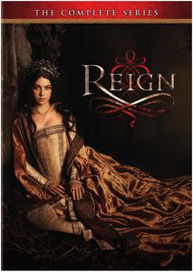 Reign: The Complete Series