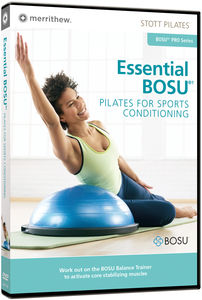 Stott Pilates: Essential Bosu - Pilates For Sports Training
