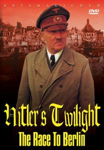 Hitler's Twlight: Race to Berlin