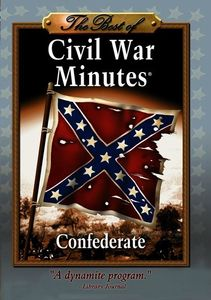 Best of Civil War Minutes: Confederate
