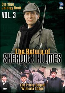 The Return of Sherlock Holmes: Volume 3: The Priory School /  Wisteria Lodge