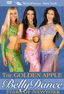 The Golden Apple: Bellydance Stars Of New York