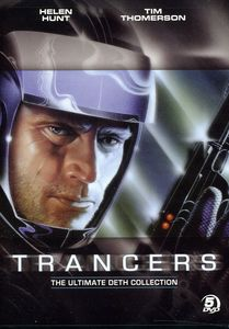 Trancers: The Ultimate Deth Collection
