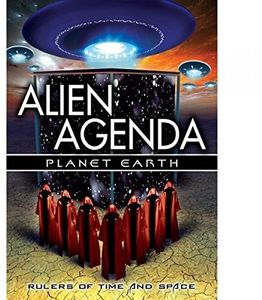 Alien Agenda Planet Earth: Rulers of Time & Space