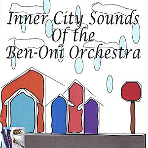 Inner City Sounds of the Ben-Oni Orchestra
