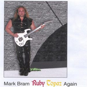 Mark Bram Ruby Topaz Again