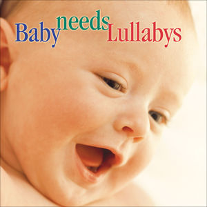 Baby Needs Lullabys /  Various