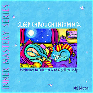 Sleep Through Insomnia: Meditations to Quiet the M