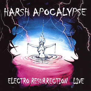 Harsh Apocalypse Electro Resurrection Live