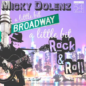 A Little Bit Broadway a Little Bit Rock & Roll