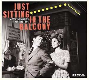 Just Sitting In The Balcony: Movie Memories Of The 50s [Import]