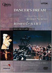 Dancer's Dream: The Great Ballets of Rudolph Nureyev: Romeo & Juliet