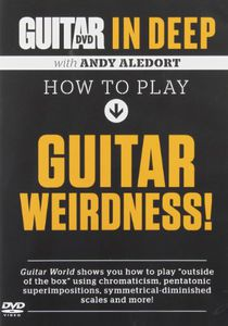 Guitar World in Deep: How to Play Guitar Weirdness