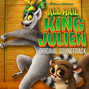 All Hail King Julien (Original Soundtrack)