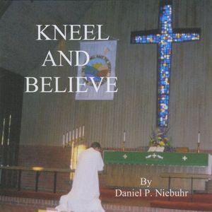 Kneel & Believe