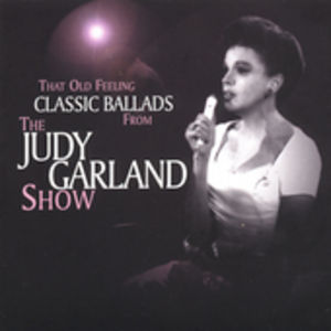 That Old Feeling: Classic Ballads from Judy Garlan