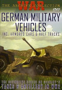 German Military Vehicles: Armored Cars & Half-Tracks