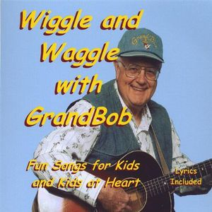 Wiggle & Waggle with Grandbob