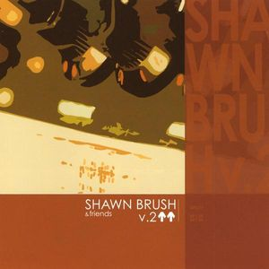 Shawn Brush & Friends 2
