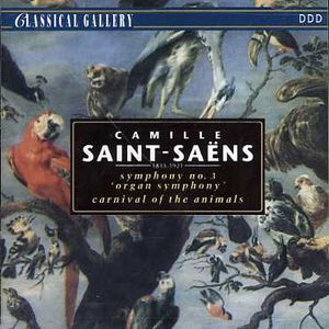Saint-Saens: Sym No 3 /  Carnival of Animals