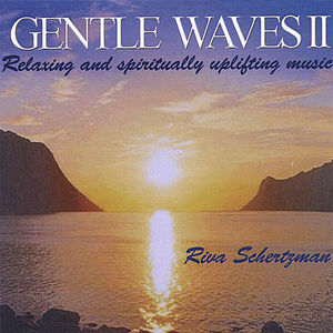 Schertzman, Riva : Vol. 2-Gentle Waves