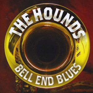 Hounds : Bell End Blues