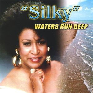 Silky Waters Run Deep