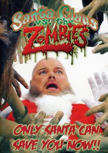 Santa Claus Vs the Zombies