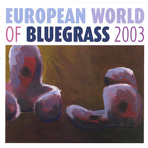 European World of Bluegrass 2003 /  Various
