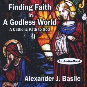 Finding Faith in a Godless World