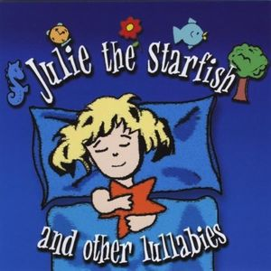 Julie the Starfish & Other Lullabies