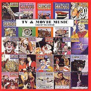 TV & Movie Music Used By the Circus 40