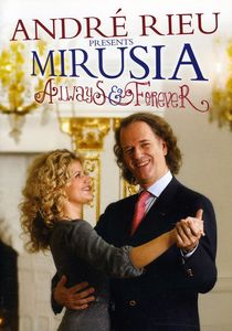 Andre Rieu Presents: Mirusia-Always & Forever