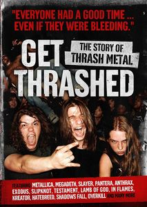 Get Thrashed!: The Story of Thrash Metal