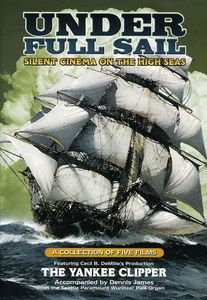 Under Full Sail: Silent Cinema On The High Seas [B&W] [Silent]