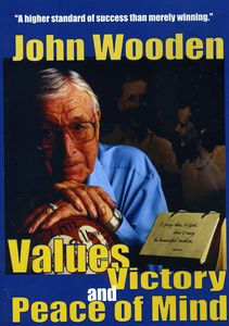 John Wooden: Values Victory and Peace Of Mind [Instructional]