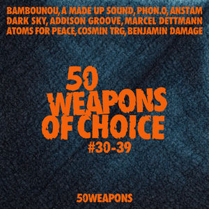50 Weapons of Choice 30-39 /  Various