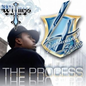 4 Righteousness Sake-The Process