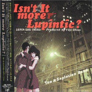 Isn't It More Lupintic? [Import]